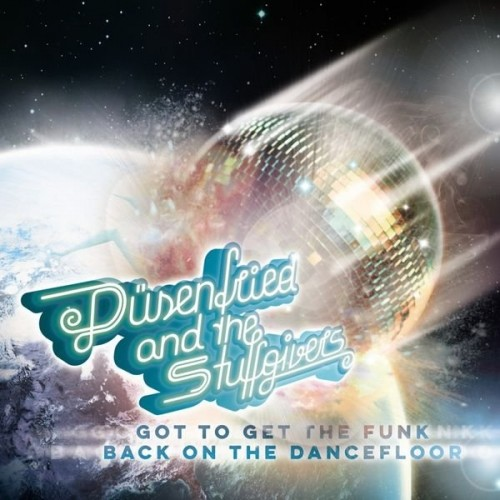 Düsenfried and the Stuffgivers – Got to Get the Funk Back on the Dancefloor (2016)